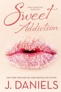 Sweet Addiction by J. Daniels