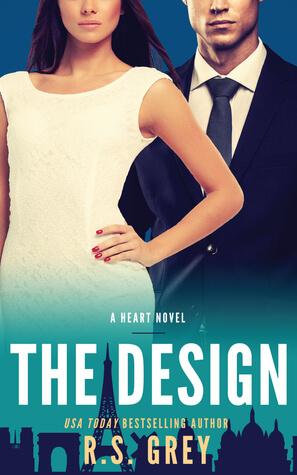 The Design (A Heart Novel) by R.S. Grey