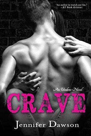 Crave (Undone Book 1) by Jennifer Dawson