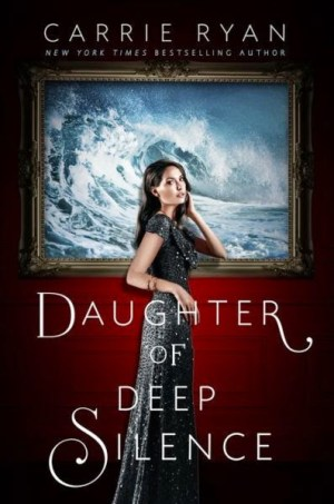 Daughter-of-Deep-Silence-by-Carrie-Ryan