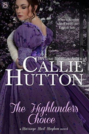 The Highlander's Choice (Entangled Scandalous) (Marriage Mart Mayhem)