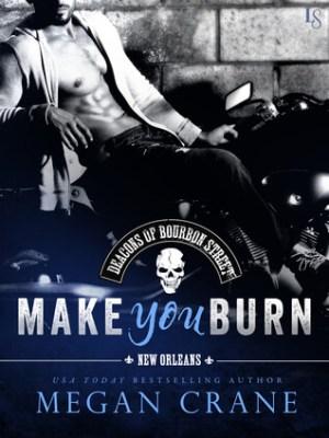 Make You Burn (Deacons of Bourbon Street #1) by Megan Crane