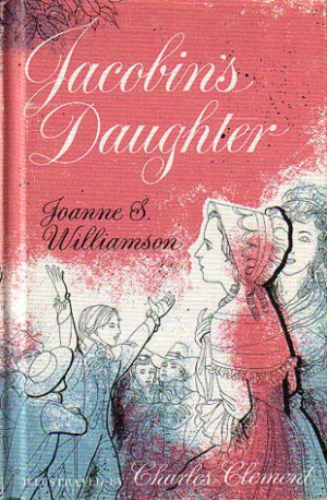 Jacobin's Daughter by Joanne Small Williamson