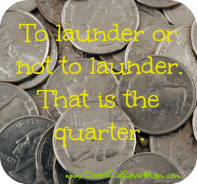 Quarters for Laundry at college