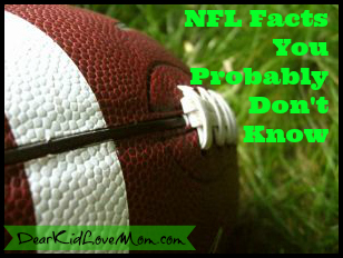 NFL Facts you probably don't know DearKidLoveMom.com