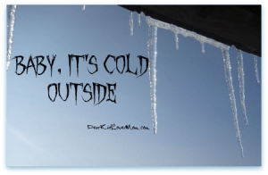 Baby, It's Cold Outside DearKidLoveMom.com
