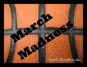 March Madness DearKidLoveMom.com