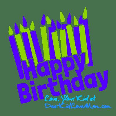 Happy Birthday, Mom! DearKidLoveMom.com