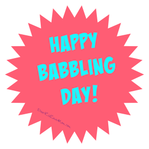 Happy Babbling Day! DearKidLoveMom.com