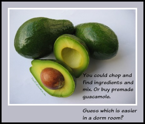 Guacamole: to make or to buy? Guess which is easier in a dorm room? DearKidLoveMom.com