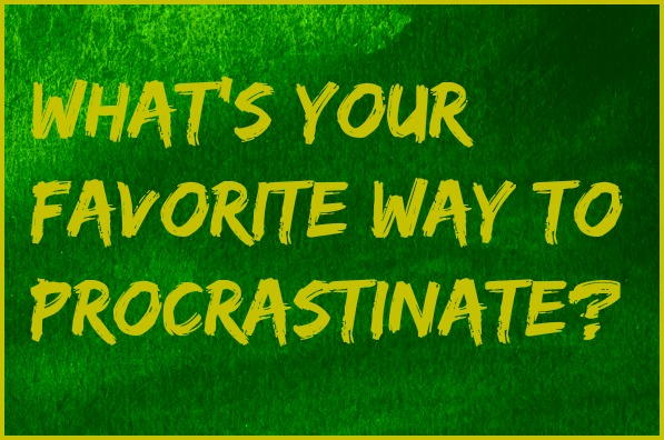 What's your favorite way to procrastinate? DearKidLoveMom.com