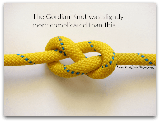 The Gordian Knot was slightly more complicated than this. DearKidLoveMom.com