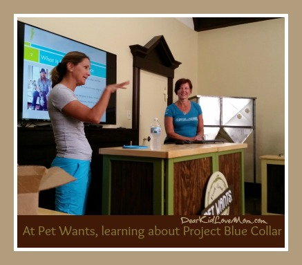 At Pet Wants, learning about Project Blue Collar. DearKidLoveMom.com