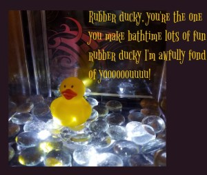 Rubber ducky you're the one; you make bath time lots of fun; rubber ducky I'm awfully fond of you! DearKidLoveMom.com