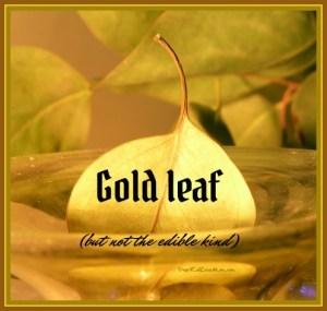 Gold leaf (but not the edible kind). DearKidLoveMom.com