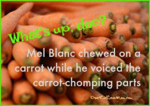chewed on a carrot while he voiced the carrot-chomping parts DearKidLoveMom.com