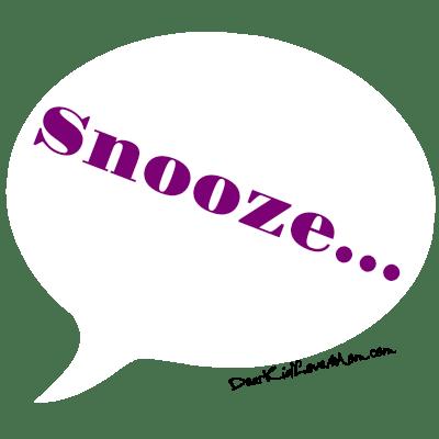 Snooze.... DearKidLoveMom.com
