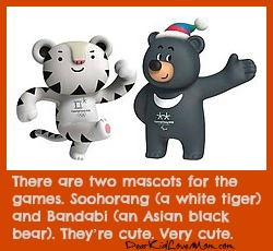There are two official mascots for the games. Soohorang (a white tiger which is Korea's guardian animal) and Bandabi (an Asian black bear which symbolizes strong will-power and valor). And they're cute. Very cute. DearKidLoveMom.com