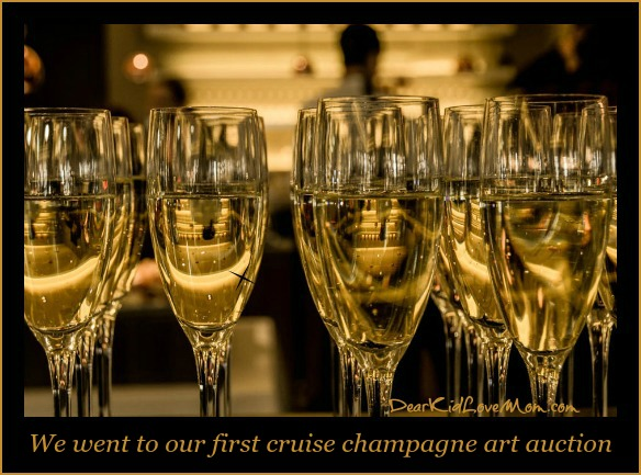 We went to our first cruise champagne art auction. DearKidLoveMom.com