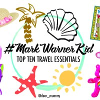 My Family's Top Ten Travel Essentials #MarkWarnerMum