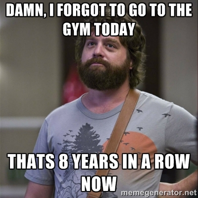 damn i forgot to go to the gym today