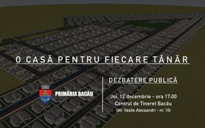 """,,O casă pentru fiecare tânăr""""-Primăria Bacău vrea să le ofere gratuit teren de casă tinerilor sub 35 de ani"""