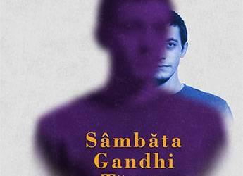 """,,Sâmbăta Gandhi tăcea"""" – PREMIERĂ națională și internațională la Teatrul ,,Bacovia"""""""