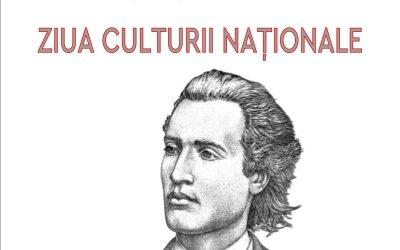 """Ziua Culturii Naționale: """"CU MÂINE ZILELE-ȚI ADAOGI…"""""""