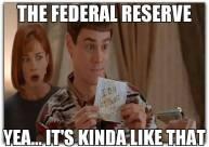 The Federal Reserve. Yea... it's kinda like that