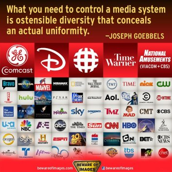 Joseph Geobbels - What you need to control a media system is ostensible diversity that conceals an actual uniformity.