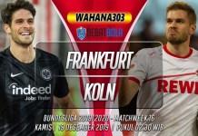Prediksi Eintracht Frankfurt vs Koln 19 Desember 2019