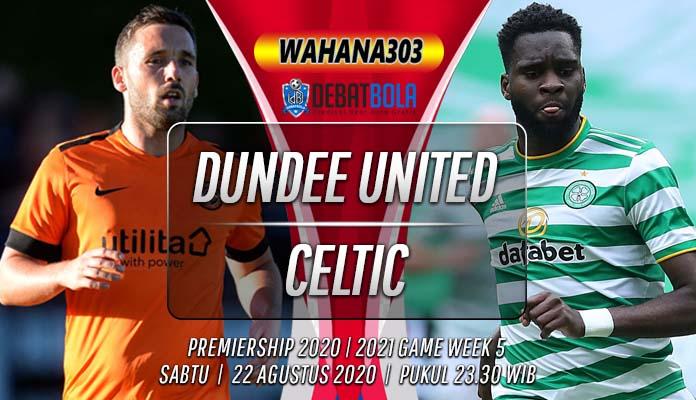 Prediksi Dundee United vs Celtic 22 Agustus 2020