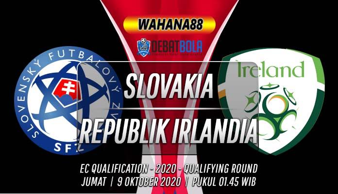 Prediksi Slovakia vs Republik Irlandia 9 Oktober 2020