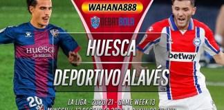 Prediksi Huesca vs Deportivo Alavés 13 Desember 2020