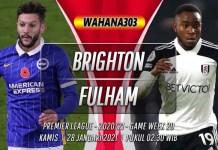 Prediksi Brighton vs Fulham 28 Januari 2021