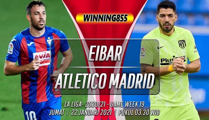 Prediksi Eibar vs Atletico Madrid 22 Januari 2021