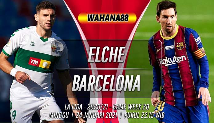 Prediksi Elche vs Barcelona 24 Januari 2021