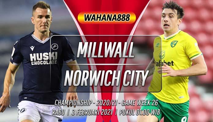 Prediksi Millwall vs Norwich City 3 Februari 2021