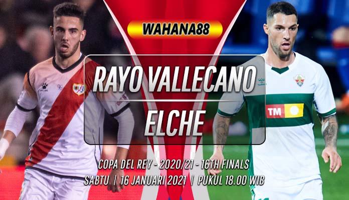 Prediksi Rayo Vallecano vs Elche 16 Januari 2021
