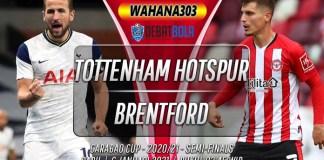 Prediksi Tottenham Hotspur vs Brentford 6 Januari 2021