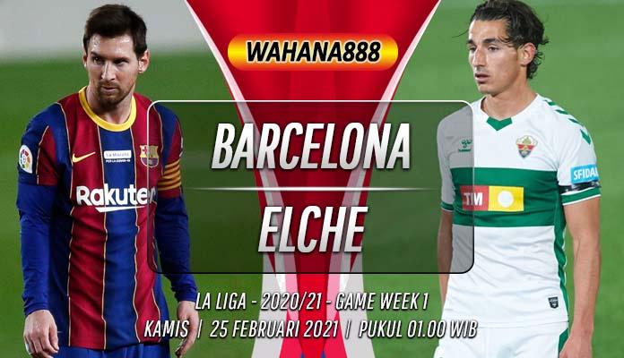 Prediksi Barcelona vs Elche 25 Februari 2021