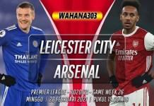 Prediksi Leicester City vs Arsenal 28 Februari 2021