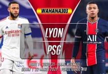 Prediksi Lyon vs PSG 22 Maret 2021