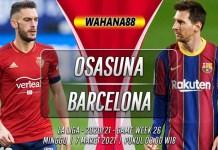 Prediksi Osasuna vs Barcelona 7 Maret 2021