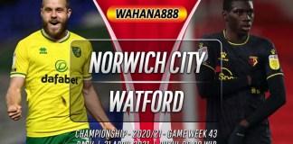 Prediksi Norwich City vs Watford 21 April 2021