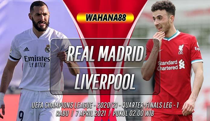 Prediksi Real Madrid vs Liverpool 7 April 2021