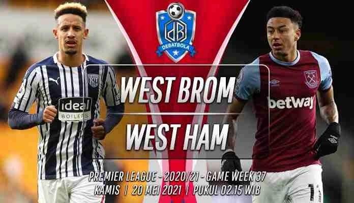Prediksi West Brom vs West Ham 20 Mei 2021