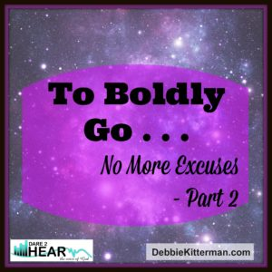 To boldly Go - no excuses Part 2