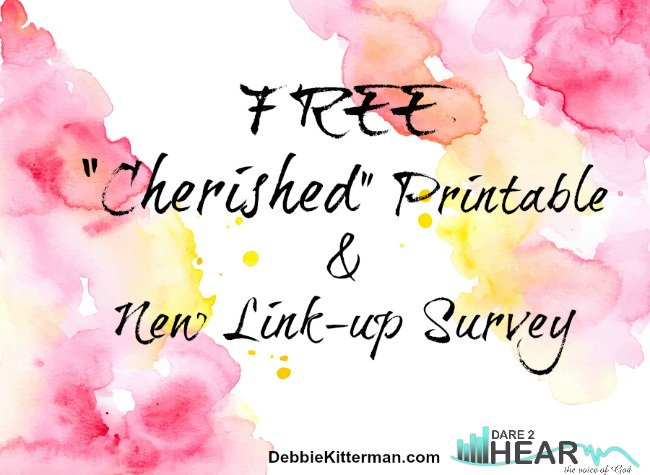 "FREE ""Cherished"" Printable & New Link-up Survey"