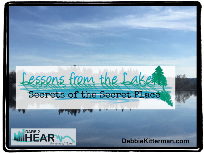 Secrets of the Secret Place Vlog #22 Lessons from the Lake